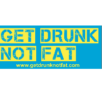 get drunk not fat sticker